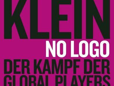 No Logo! Der Kampf der Global Players um Marktmacht - Ein Spiel mit vielen Verlierern und wenigen Gewinnern