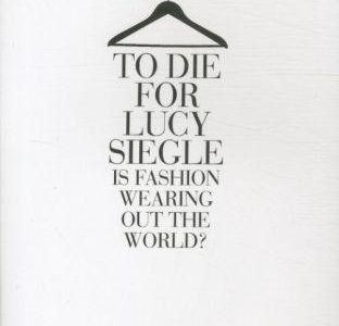 To Die For - Is Fashion Wearing Out The World?