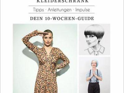 Achtsam Anziehen Nachhaltigkeit im Kleiderschrank. Tipps. Anleitungen. Impulse. Dein 10-Wochen-Guide.