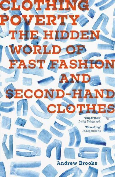 Clothing Poverty - The Hidden World of Fast Fashion and Second-Hand Clothes