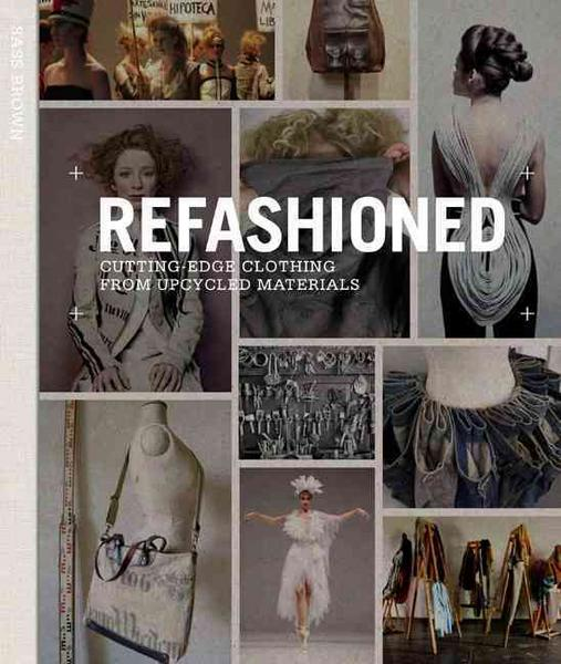 ReFashioned: Cutting-Edge Clothing from Upcycled Material