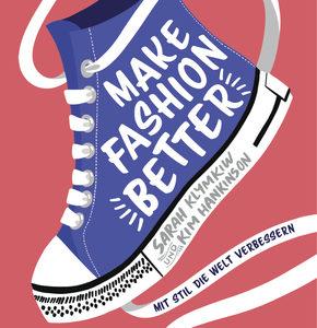 Make Fashion Better - Mit Stil die Welt verbessern